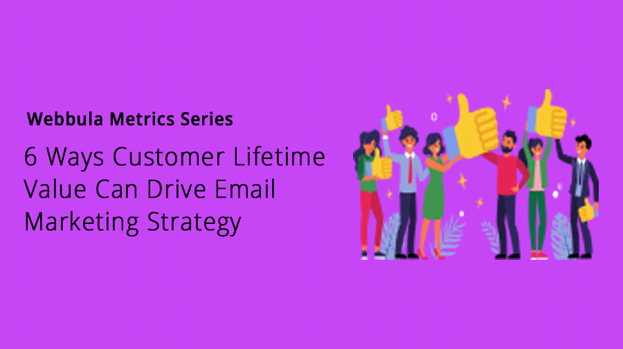 Metrics Series: 6 Ways Customer Lifetime Value Can Drive Email Marketing Strategy