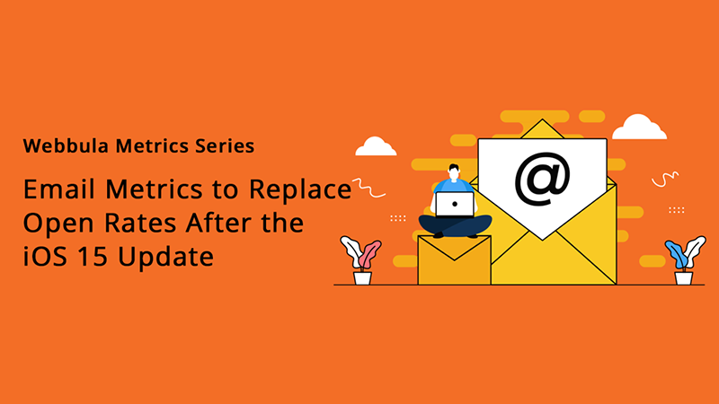 Email Metrics to Replace Open Rates After the iOS 15 Update