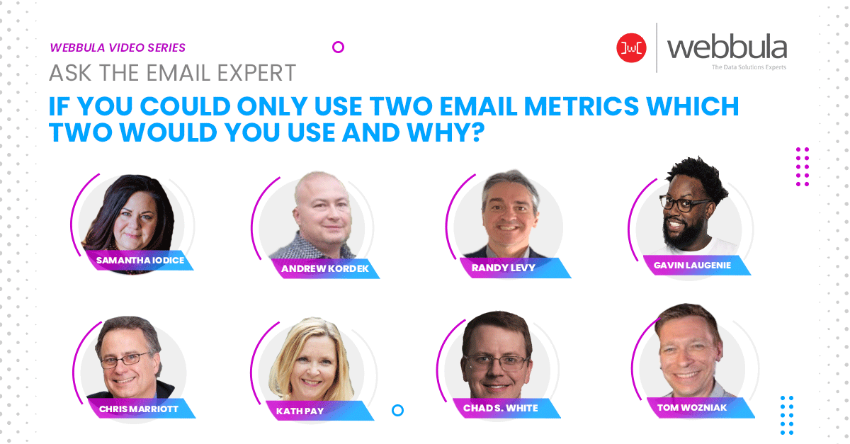Ask the Experts: If you could only use two email metrics, which two would you use?