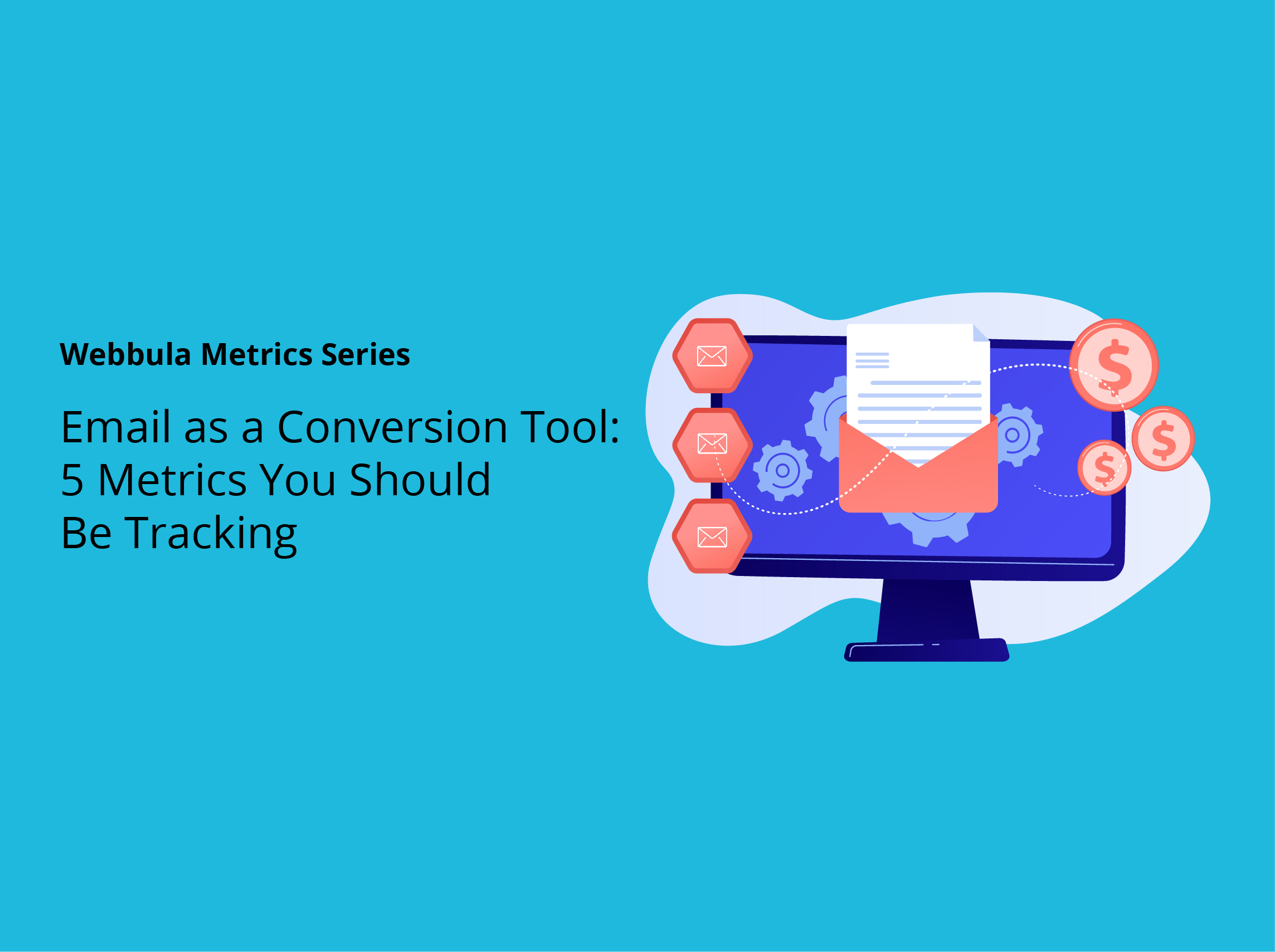 Email as a Conversion Tool: 5 Metrics You Should Be Tracking