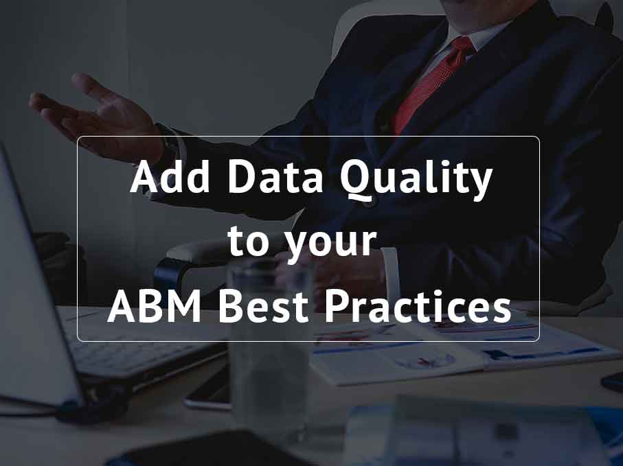 Add Data Quality to your ABM Best Practices