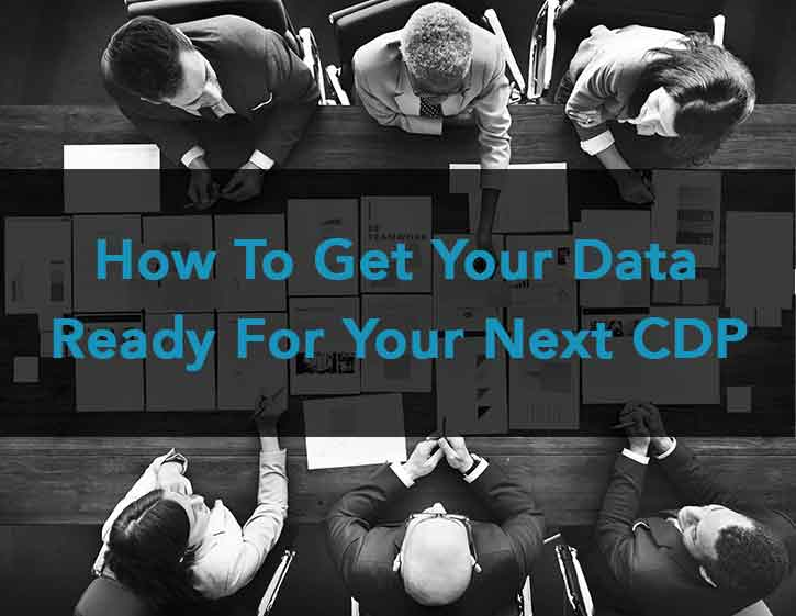 How to Get Your Data Ready for Your Next CDP