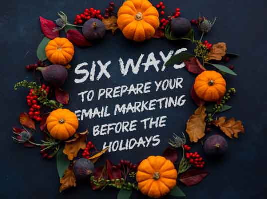 6 Ways to Prepare Your Email Marketing Before the Holidays
