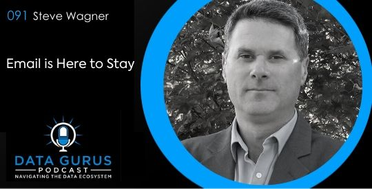 Data Gurus Podcast: Email is Here to Stay