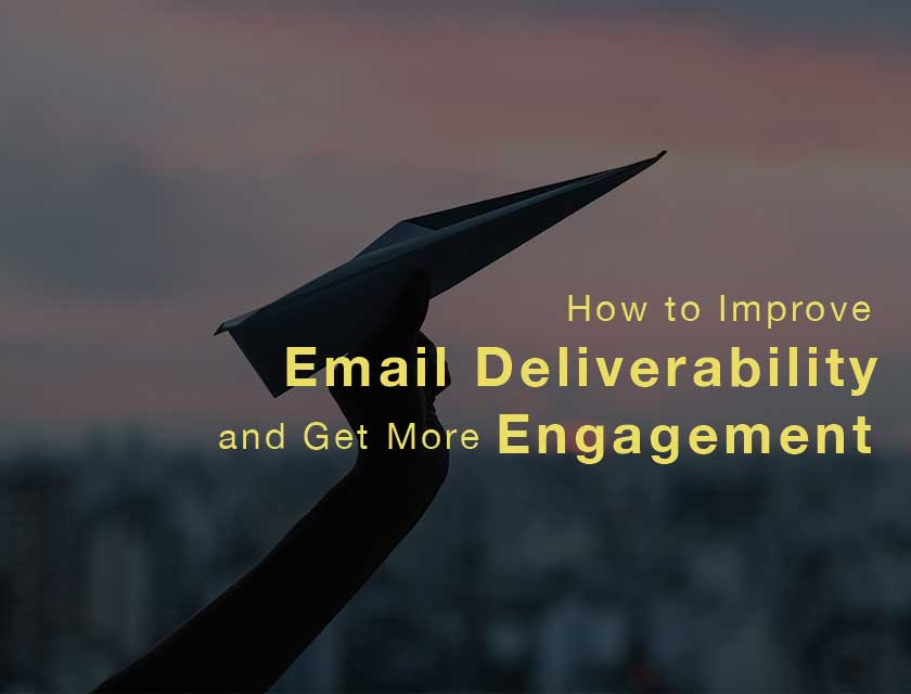 How to Improve Email Deliverability and Get More Engagement