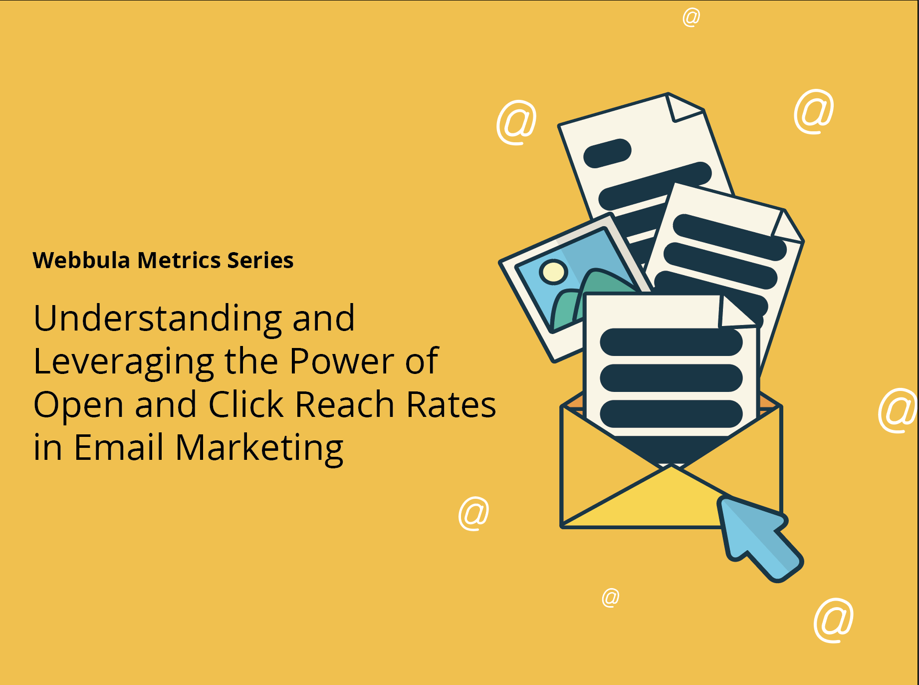 Webbula Metrics Series: Understanding and Leveraging the Power of Open and Click Reach Rates in Email Marketing