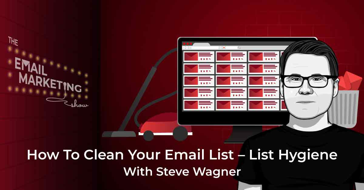 The Email Marketing Show with Special Guest, Steve Wagner