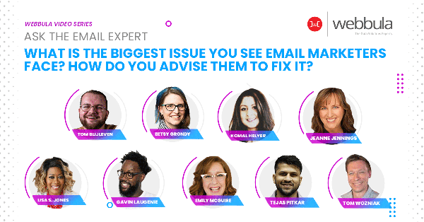 Ask the Experts: What is the biggest issue you see email marketers face? How do you advise them to fix it?