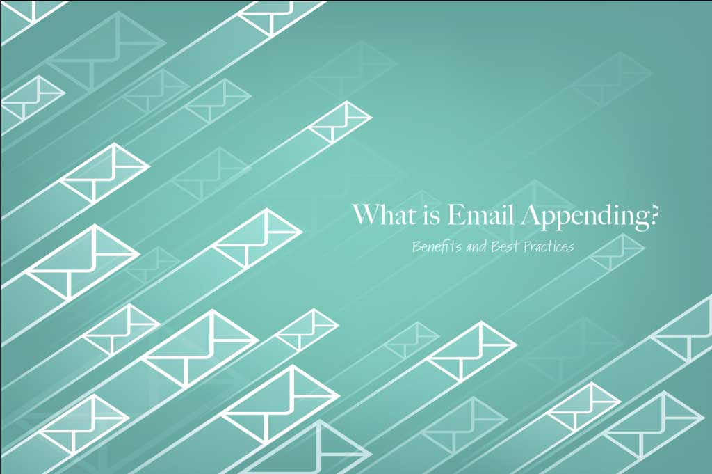 What is Email Appending and How It Benefits You