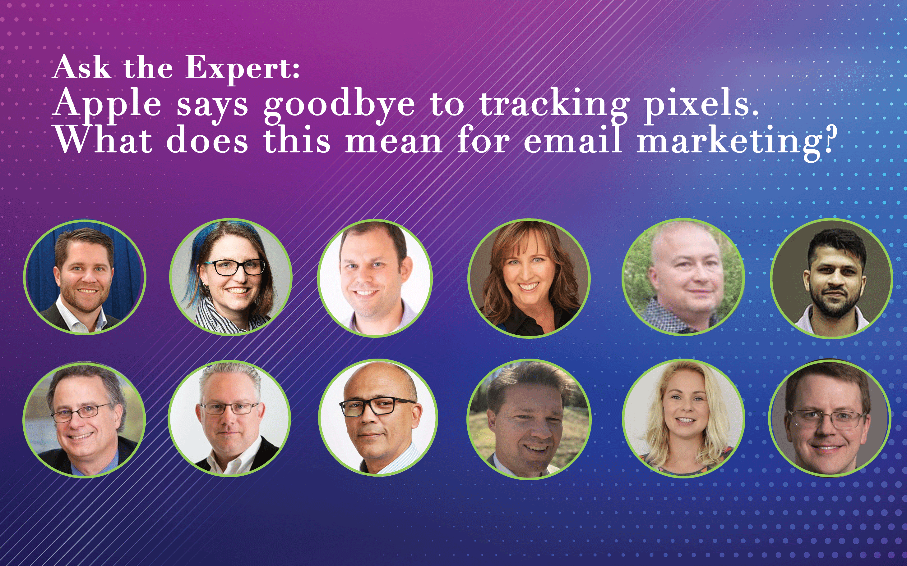 Ask the Expert: How Apple's Goodbye to Tracking Pixels will Affect Email Marketing
