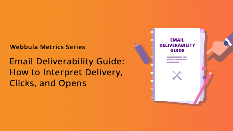 Email Deliverability Guide: How to Interpret Delivery, Clicks, and Opens