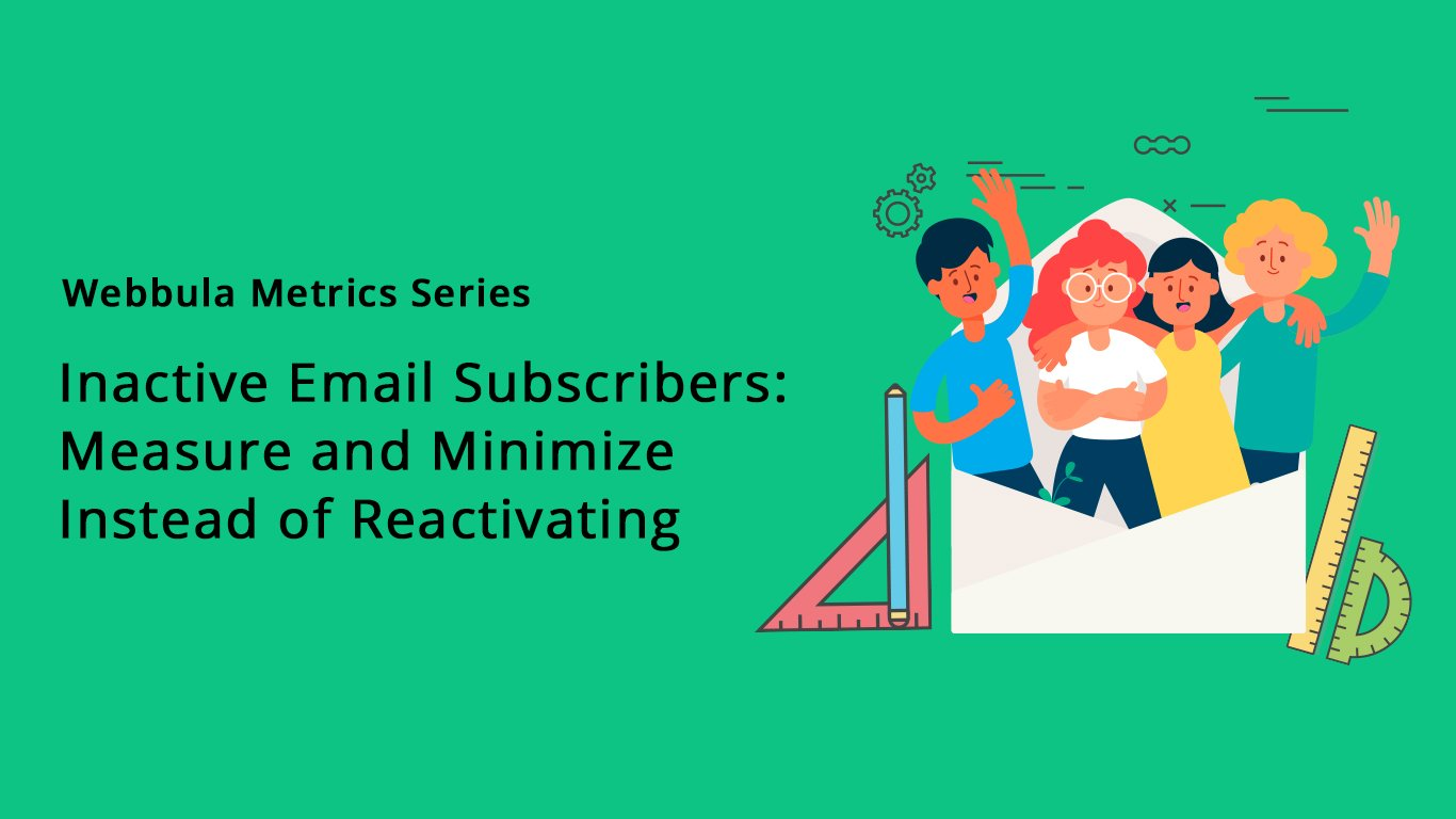 Inactive Email Subscribers: Measure and Minimize Instead of Reactivating